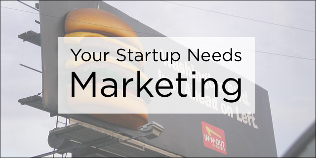 Extraída de http://tech.co/why-your-early-stage-startup-needs-marketing-2013-02